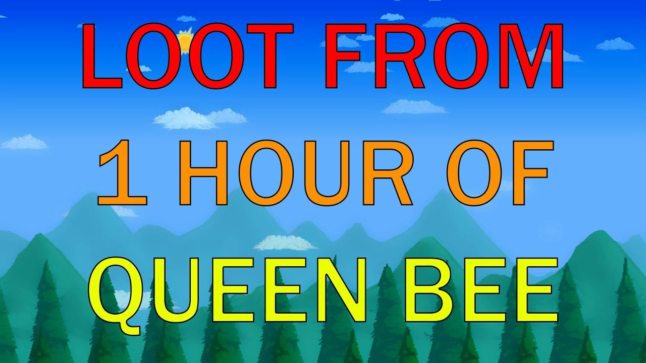 Loot From 1 Hour Of Queen Bees Terraria Queen Bees Bee Terrarium