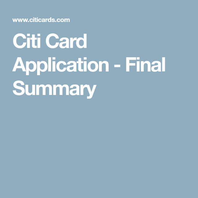 Citi Card Application - Final Summary (With Images)