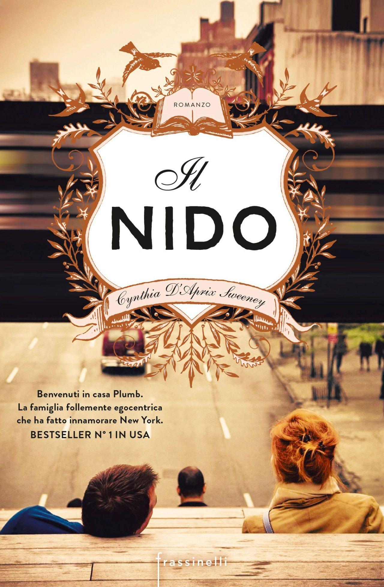 """""""Il nido"""" di Cynthia D'Aprix Sweeney  (traduzione di Ada Arduini e Lucia Olivieri, Frassinelli, € 19)"""