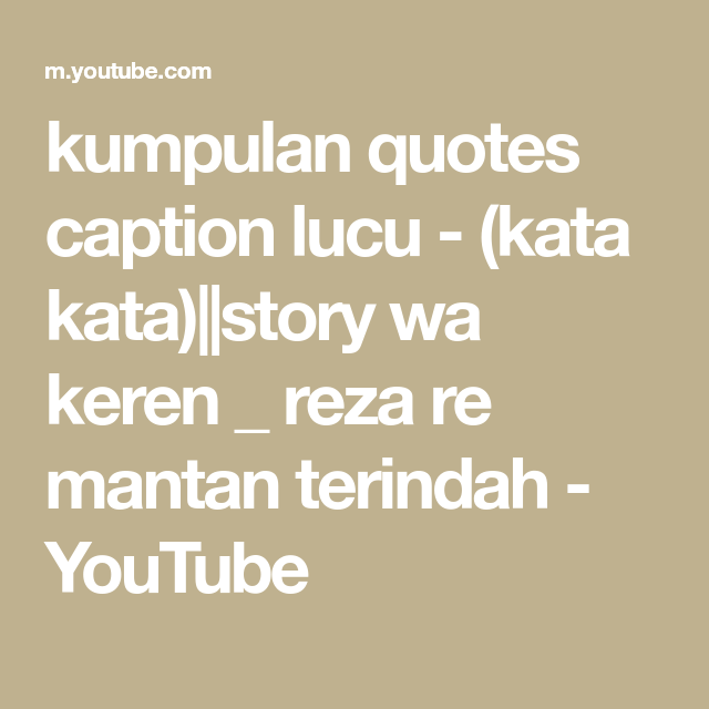 Kumpulan Quotes Caption Lucu Kata Katastory Wa Keren