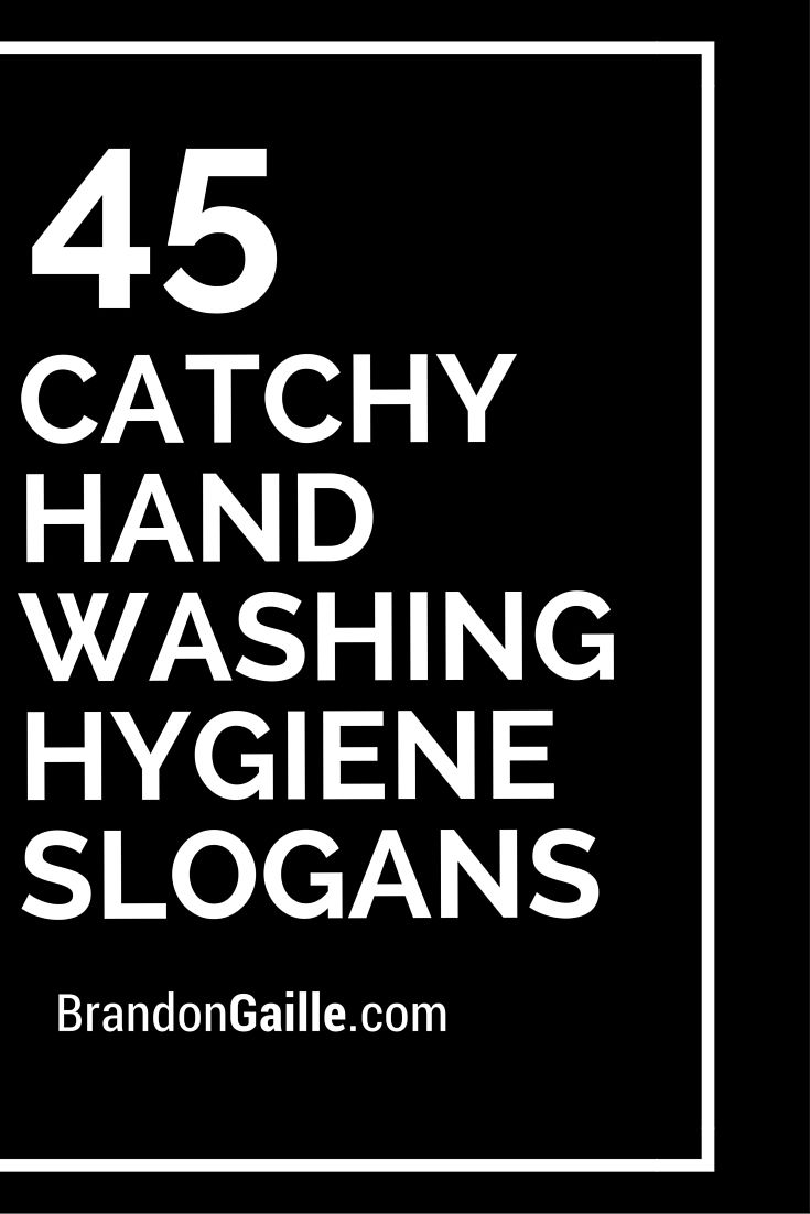75 Catchy Hand Washing Hygiene Slogans Catchy Slogans Slogan