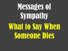 Messages Of Sympathy What To Say When Someone Dies Quotes For