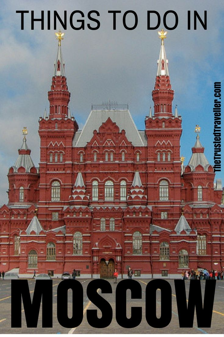 Things To Do In Moscow Russia The Trusted Traveller Travel Travel Blog Success East Europe Travel