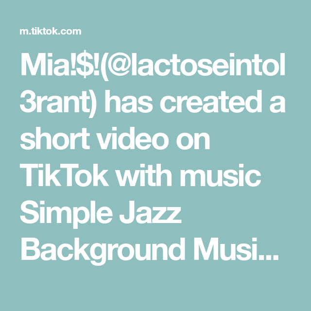 Mia Lactoseintol3rant Has Created A Short Video On Tiktok With Music Simple Jazz Background Music Ok But This Has To Blow Up It W Greenscreen Music Jazz