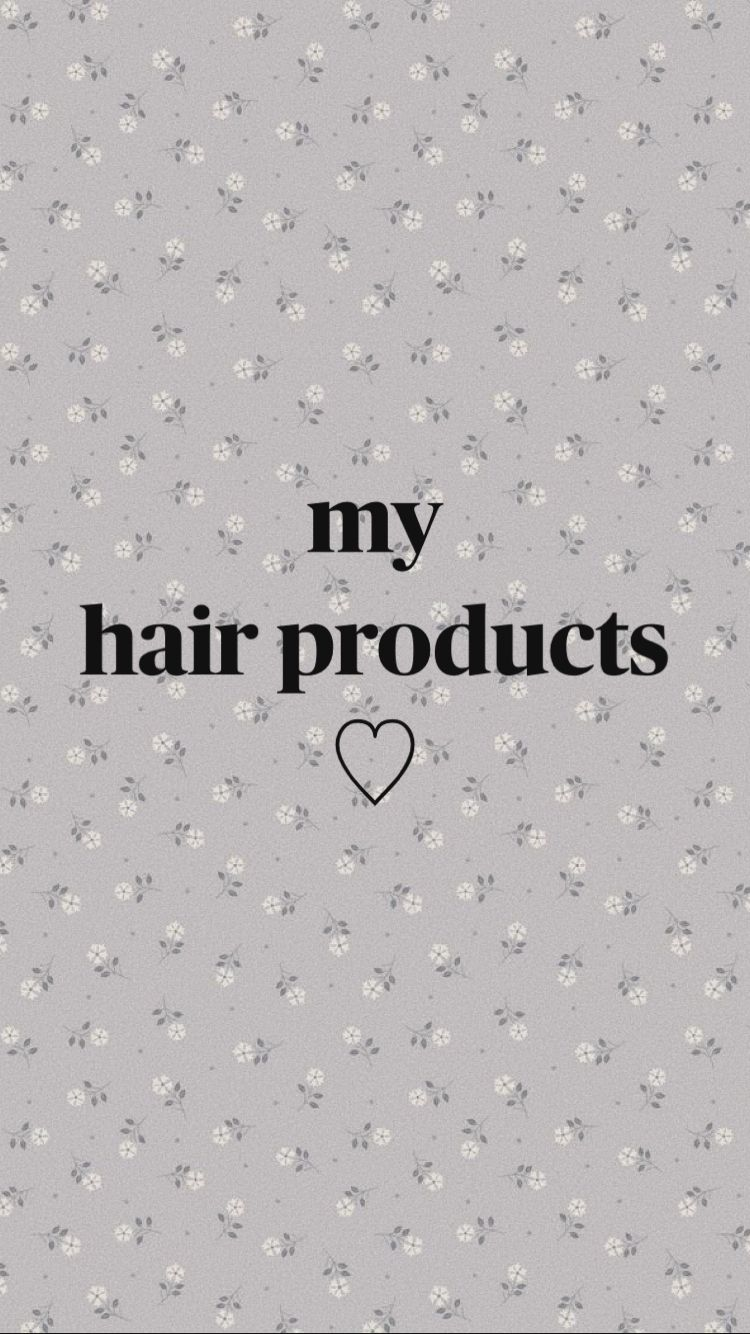 my  hair products ♡