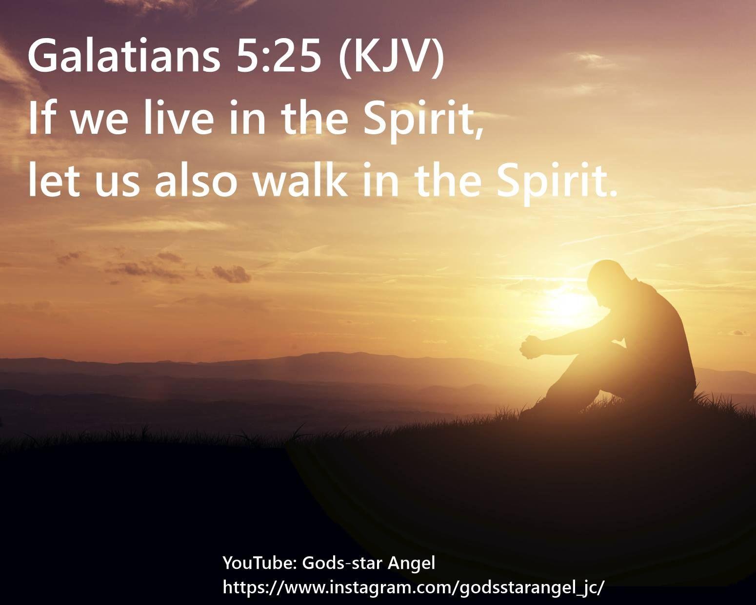 Galatians 5:25 (KJV) | Walk in the spirit, Galatians 5 25, Galatians