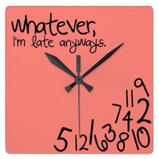 Whatever I M Late Anyways Coral Pink Pink Clocks Clock Coral Pink