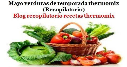 Recopilatorio de recetas thermomix: Mayo verduras de temporada thermomix (Recopilatorio)