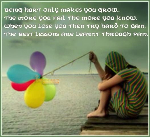 The best Lessons are learnt through PAIN.