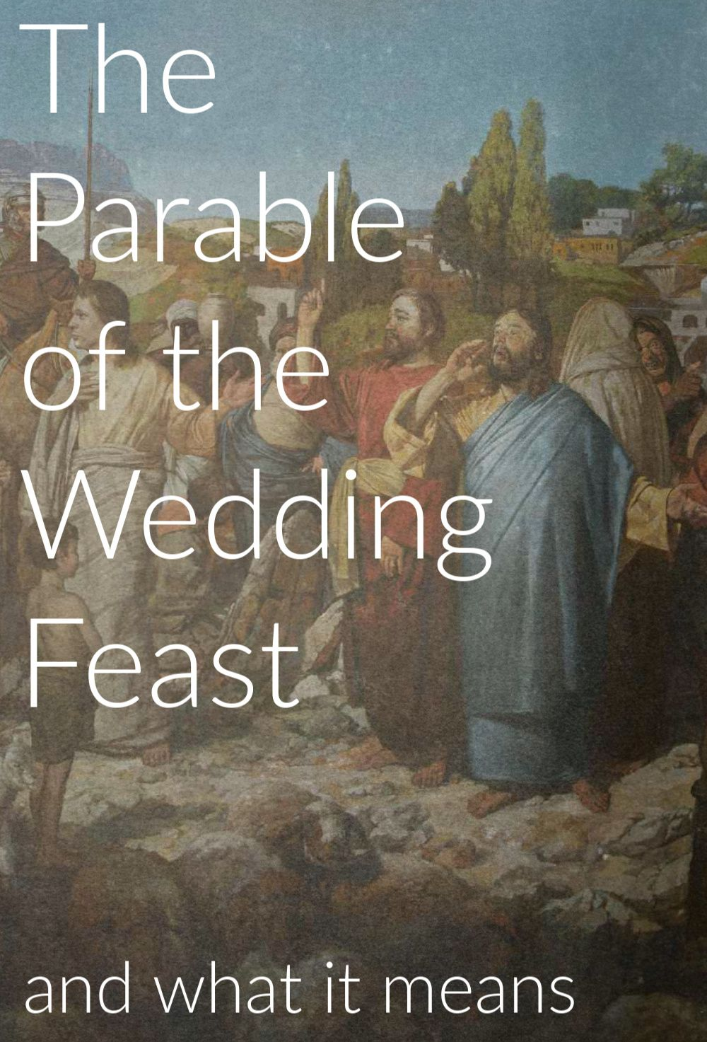 The Parable Of The Wedding Feast And What It Means Bible Devotions Parables Bible Passages