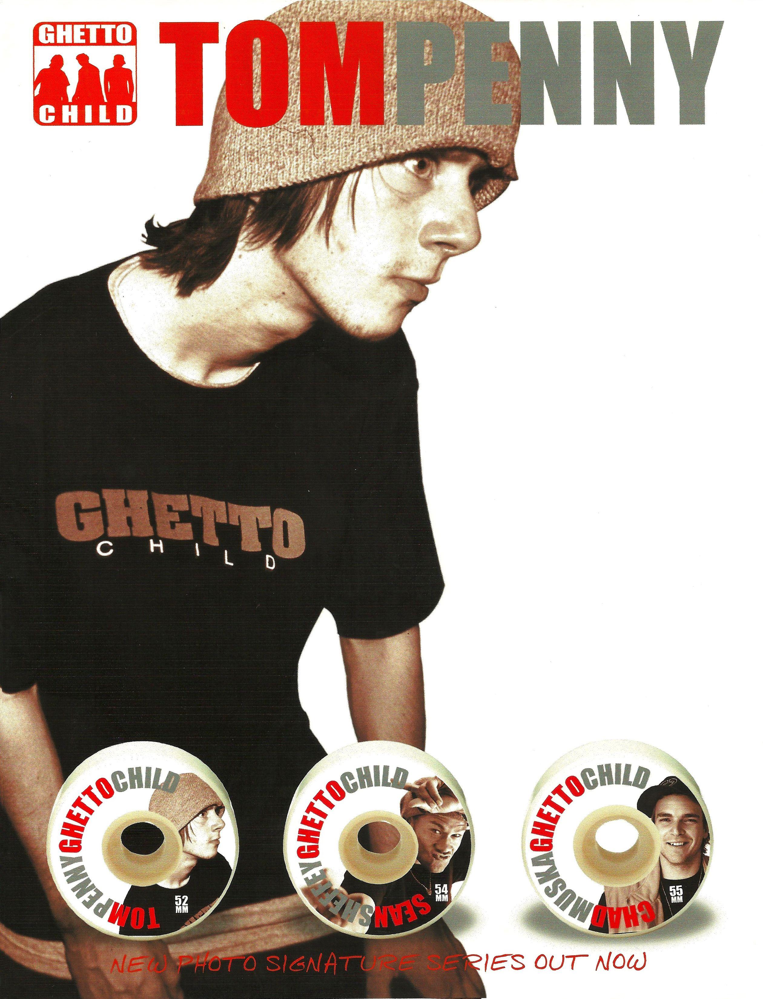 Tom Penny Ghetto Child Ad Ghetto Children Skateboard