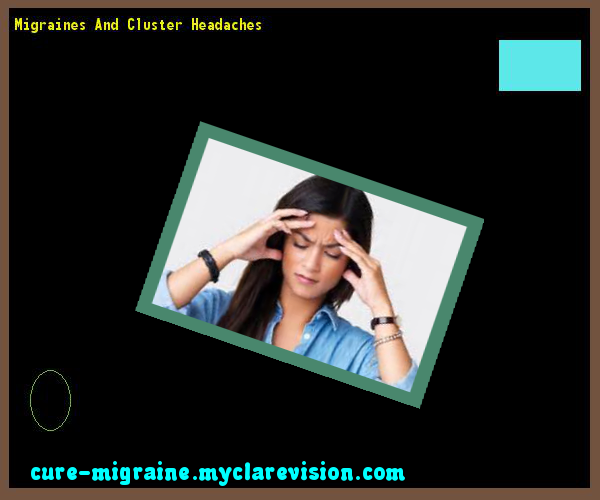 Migraines And Cluster Headaches 103344 - Cure Migraine