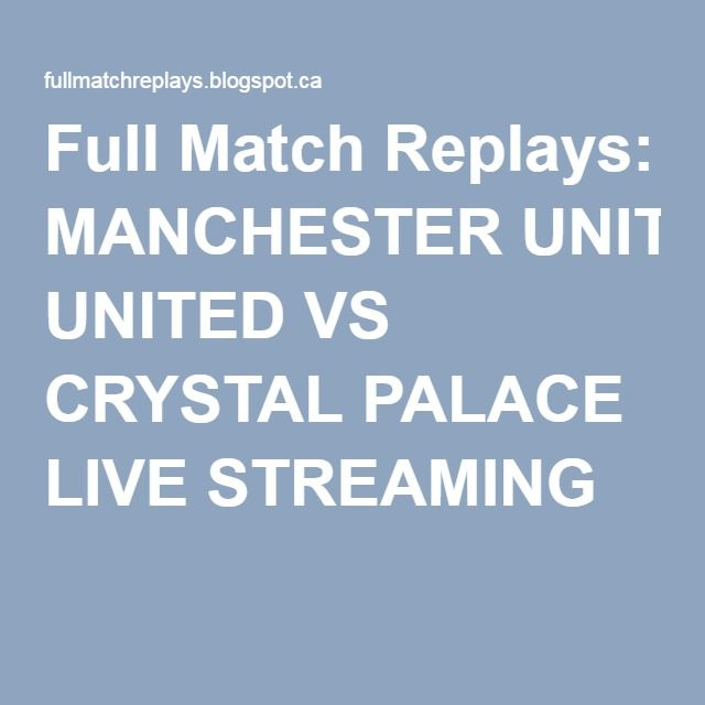 Manchester United Vs Crystal Palace Live Streaming In 2020 Crystal Palace Live Streaming Streaming