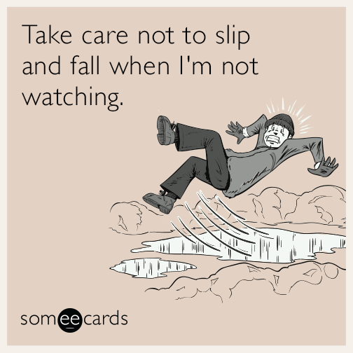Slip And Fall Jokes Google Search In 2020 Ecards Funny Fall