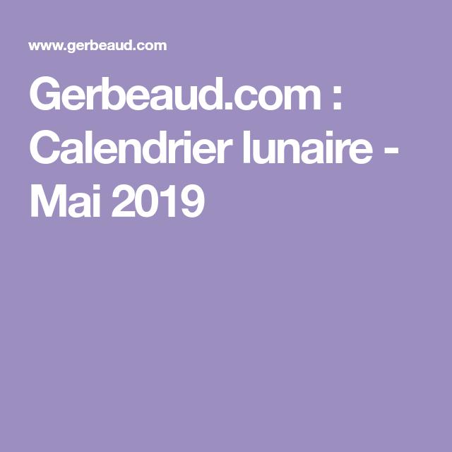 Gerbeaud.: Calendrier lunaire   Mai 2019 | Calendrier lunaire