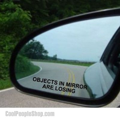1 95 Objects In Mirror Are Losing Decal Cool People Shop Www