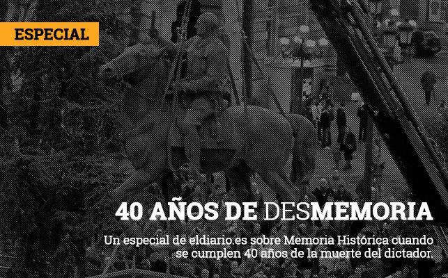 Un especial de eldiario.es sobre Memoria Histórica cuando se cumplen 40 años de la muerte del dictador