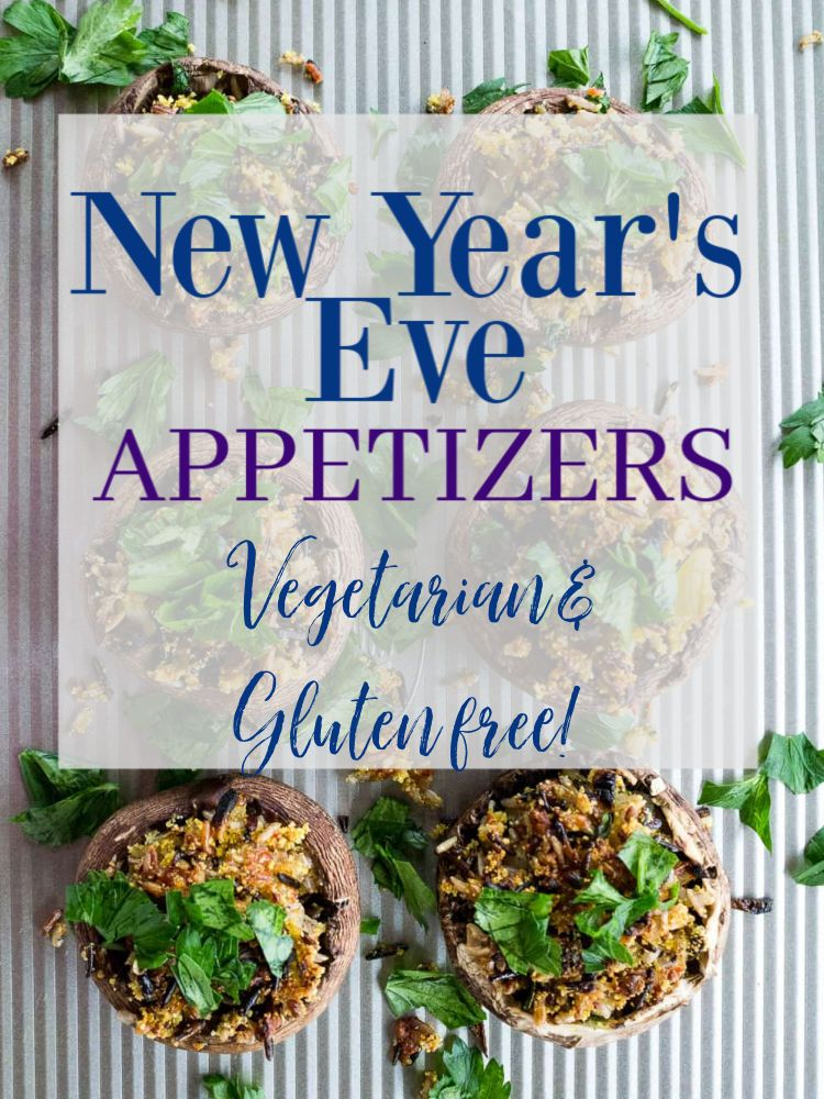 Vegetarian New Years Eve Appetizer Ideas New Year S Eve Appetizers Healthy Snacks Recipes Dairy Free Appetizers