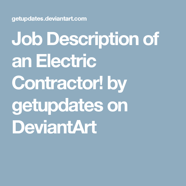 Job Description of an Electric Contractor! by getupdates on ...