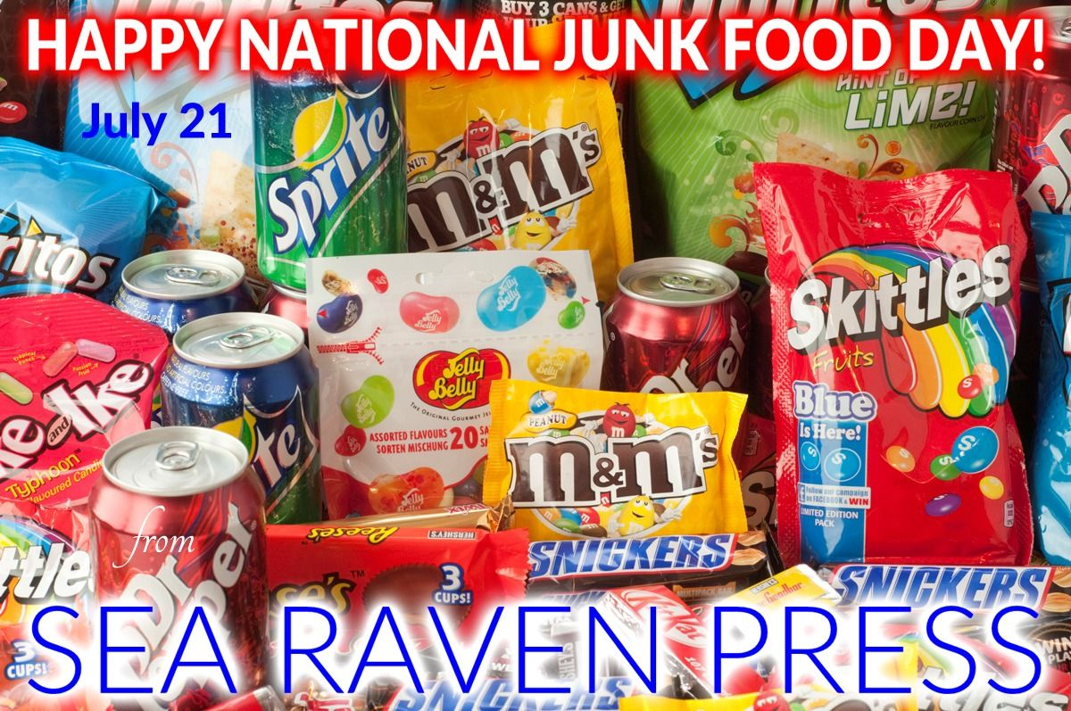 It's July 21. Happy National Junk Food Day from Sea Raven