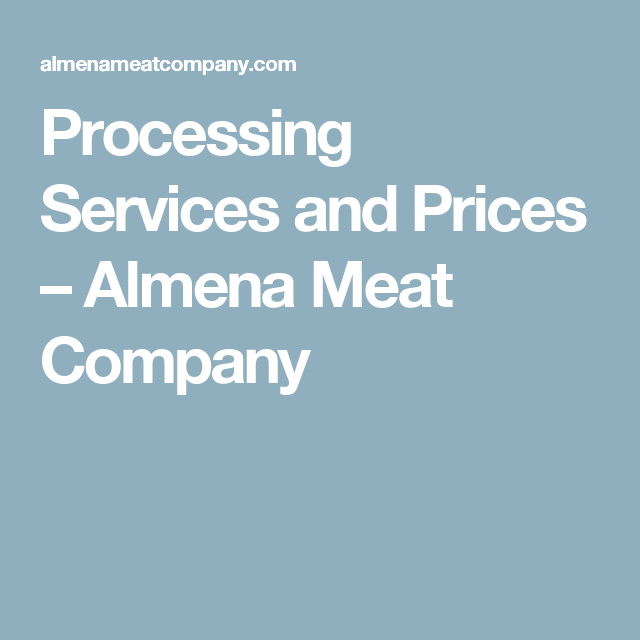 Processing Services and Prices – Almena Meat Company