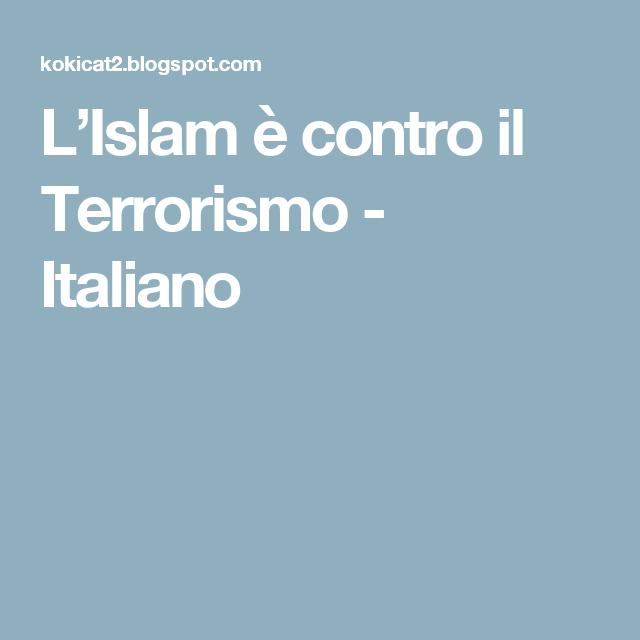 L'Islam è contro il Terrorismo - Italiano