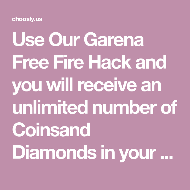 Use Our Garena Free Fire Hack And You Will Receive An