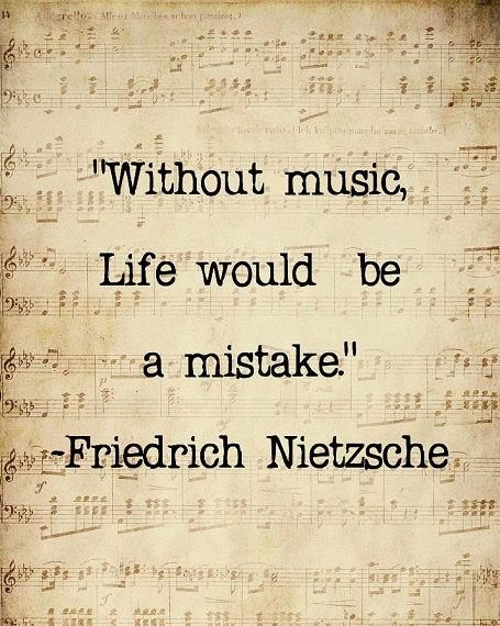 Quote By Fredrich Nietzsche Music Love Pinterest Music Quotes