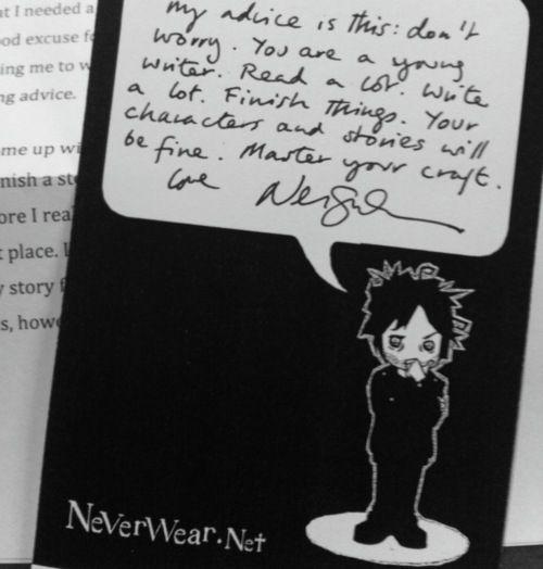 Neil Gaiman - love his writing advice. He's like.... teaching me how.