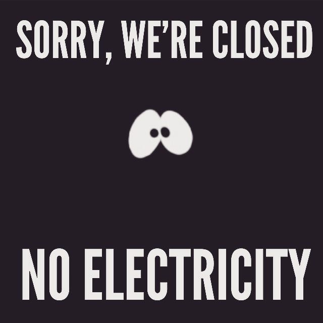 We Are Closing Early Today 12 9 16 Due To A Power Outage We Stayed Opened As Long As We Could See A Reflection In Th Funny Quotes Funny Thoughts Life Quotes