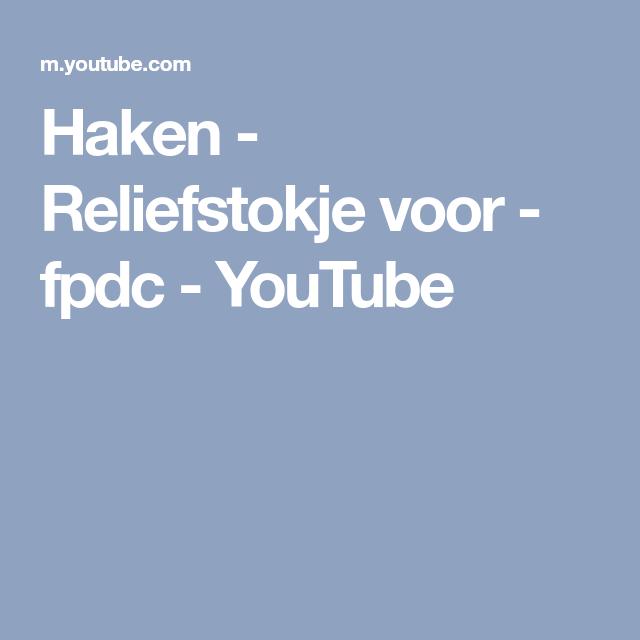 Haken Reliefstokje Voor Fpdc Youtube Haken Haken En Youtube