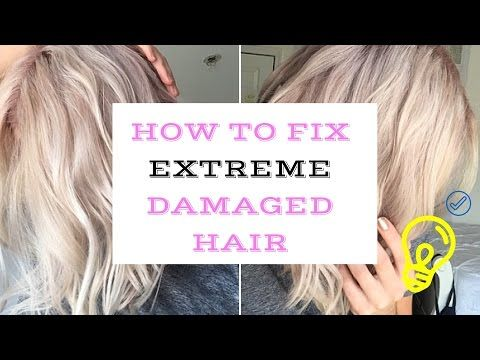 How To Fix Extremely Damaged Hair Youtube With Images