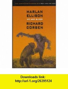 Vic and Blood Limited Edition (9780743479943) Harlan Ellison , ISBN-10: 0743479947  , ISBN-13: 978-0743479943 ,  , tutorials , pdf , ebook , torrent , downloads , rapidshare , filesonic , hotfile , megaupload , fileserve