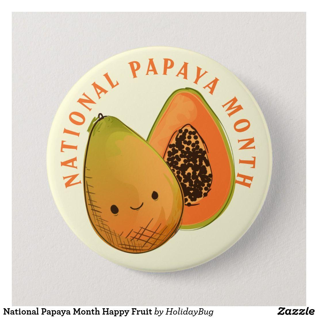 National Papaya Month Happy Fruit Button