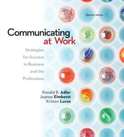 Test Bank Communicating At Work Principles And Practices For