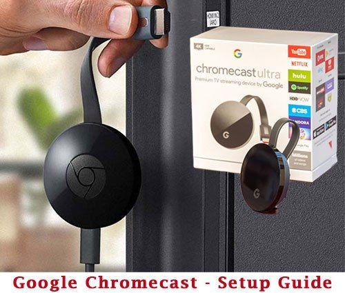 Google Chromecast How It Works and Setup Guide Google