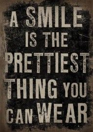 This is so true, forget plastic surgery and put a beautiful smile on your face and no one will notice your wrinkles!