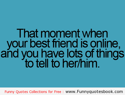 The Moment When You Miss Your Friend Funny Quotes Book Miss