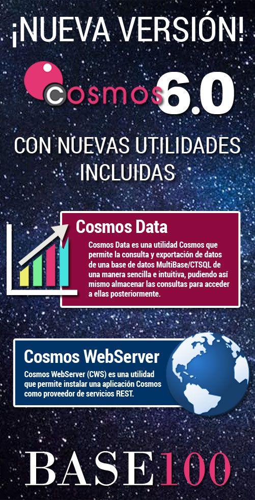 BASE 100 ha lanzado la versión 6.0 de Cosmos, que incluye nuevas utilidades como Cosmos Data y Cosmos WebServer.  Más información en www.base100.com