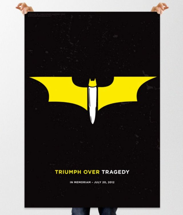 """Triumph Over Tragedy"" A poster I made in tribute to the victims of Aurora."
