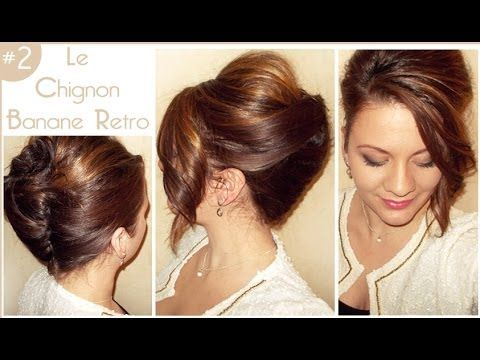2 Le Chignon Banane Retro L A Hairstyle Inspiration Beauty Tips And Information Hair Inspiration Hairstyle Hair Beauty