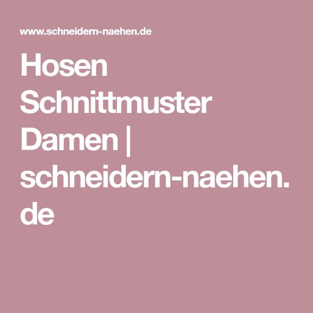 Hosen Schnittmuster Damen | schneidern-naehen.de | Schnitten | Pinterest