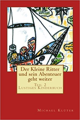 Der Kleine Ritter und sein Abenteuer geht weiter: Amazon.de: Michael Klüter: Bücher