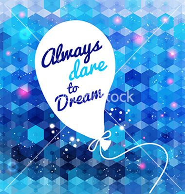 White drawn balloon with message on the blue vector Always dare to dream by alevtina on VectorStock®