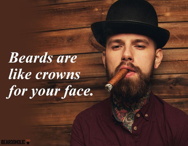 Beards Are Like Crowns For Your Face From Beardoholic.com