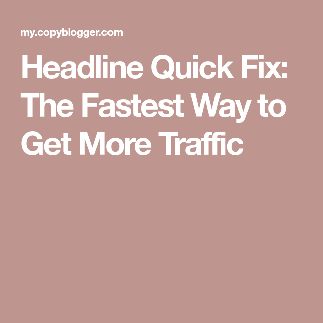 headline quick fix  the fastest way to get more traffic