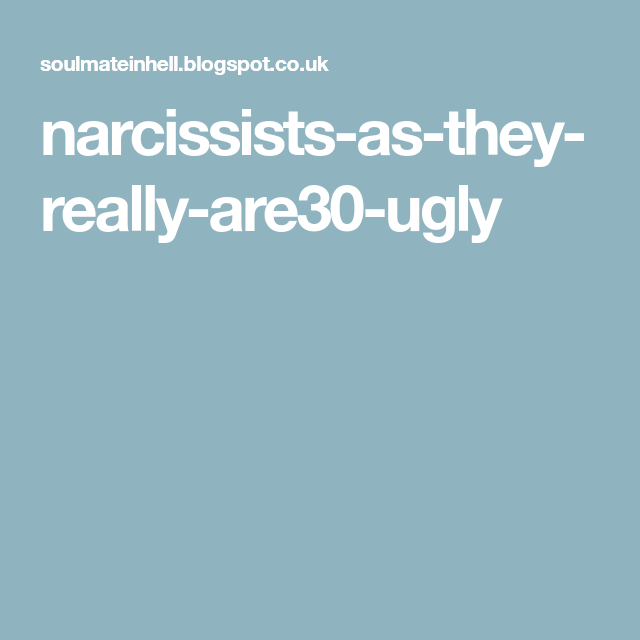 narcissists-as-they-really-are30-ugly | Narcisist