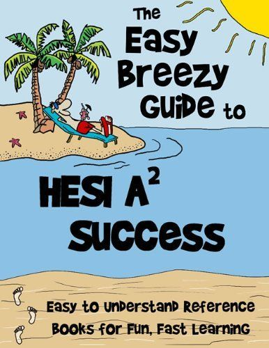 HESI A2 Exam Success: The Easy Breezy Guide to Help HESI Test Takers ...