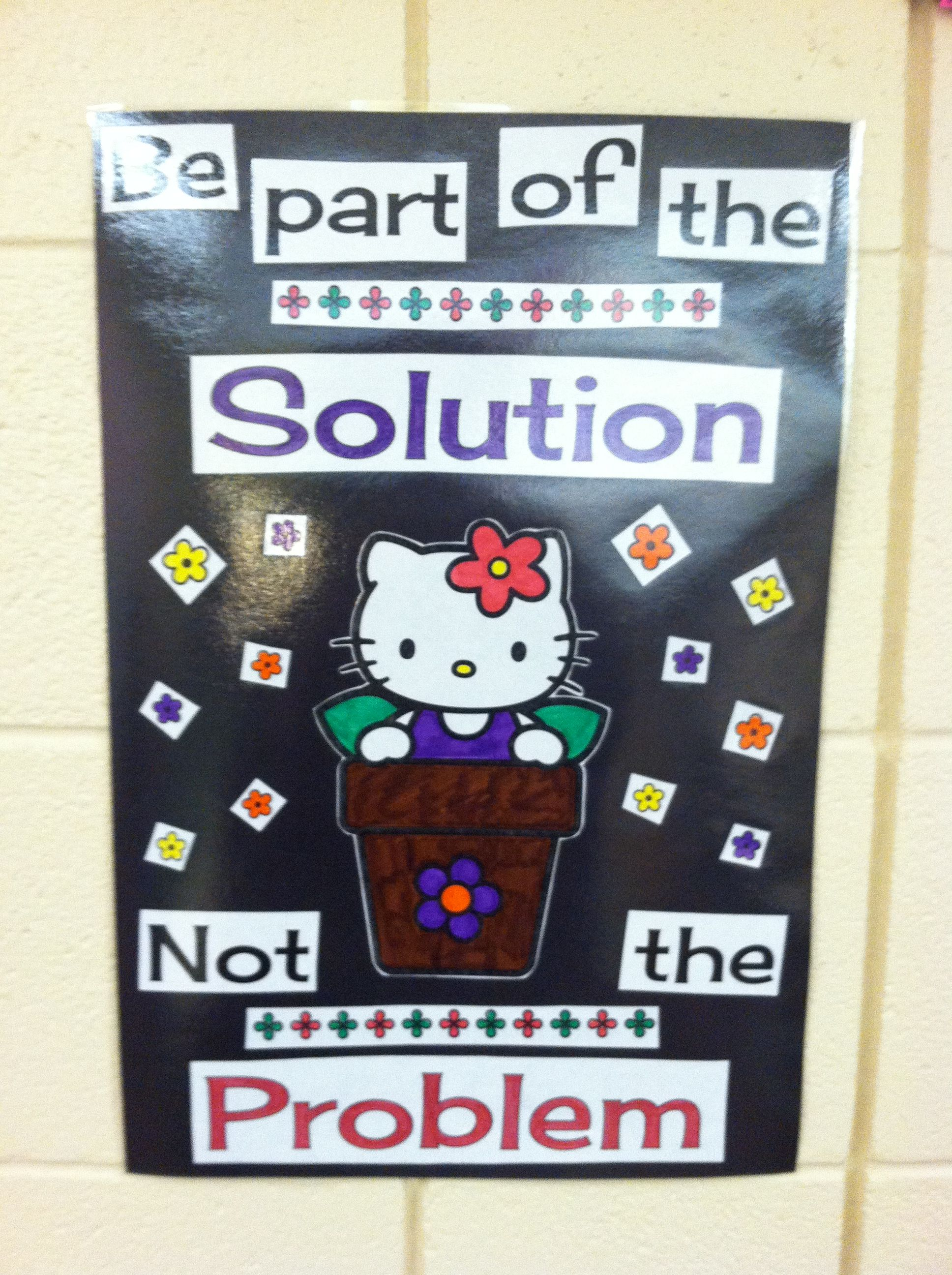 Always be part of the Solution!
