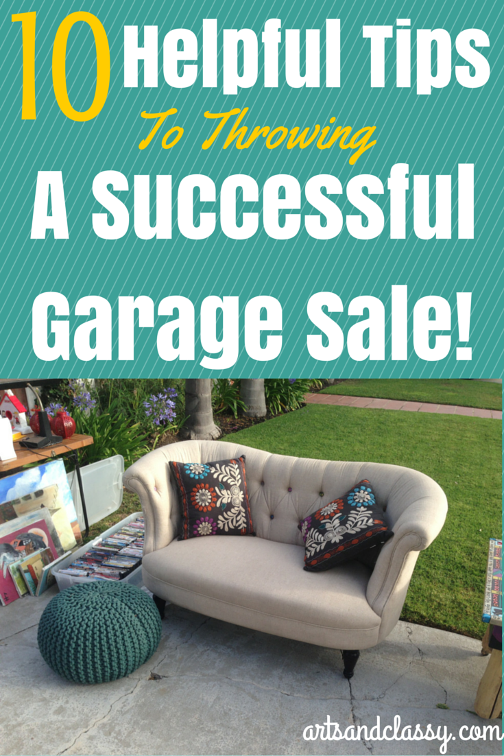 10 helpful tips to throwing a success garage sale. With these tips, you can take on any garage or yard sale that comes your way. Making the most money in a limited time frame can be tough. Don't worry, Arts & Classy has your back!